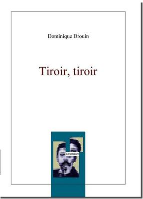 Tiroir, tiroir, roman de D. DROUIN redimensionné)