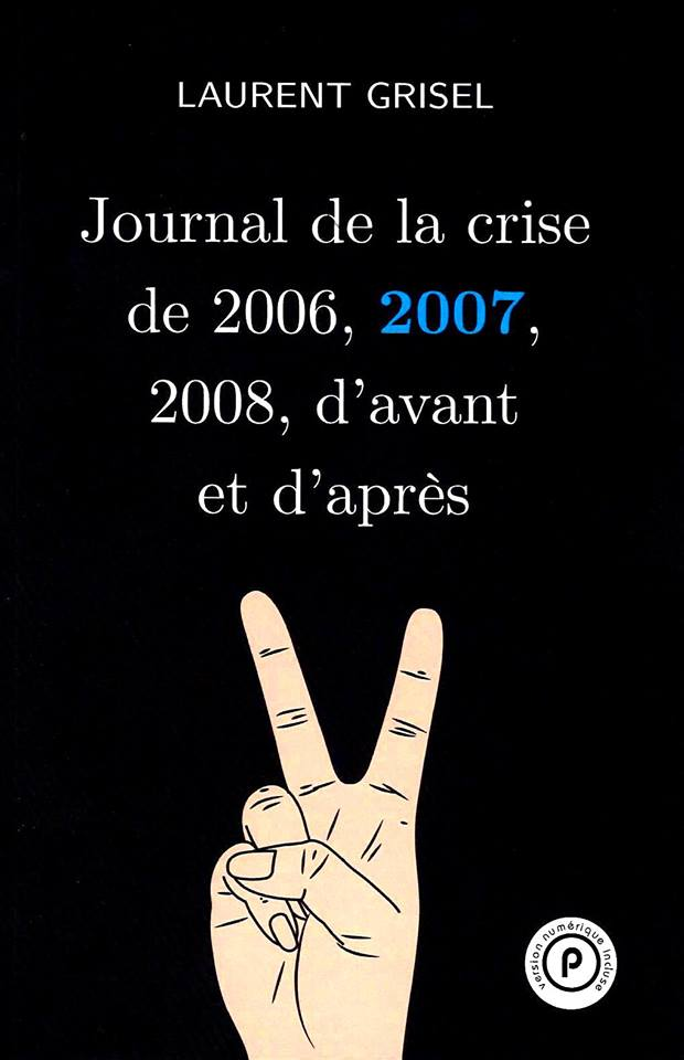 journal-de-la-crise-2007-laurent-grisel